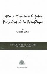 Lettre à Monsieur le futur Président de la République de Gérard Gelas