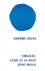 Virgilio, l'exil et la nuit sont bleus de Gérard Gelas