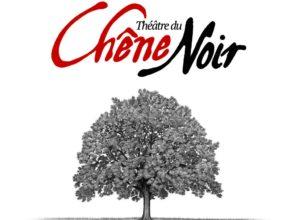 Chêne Noir Théâtre Avignon