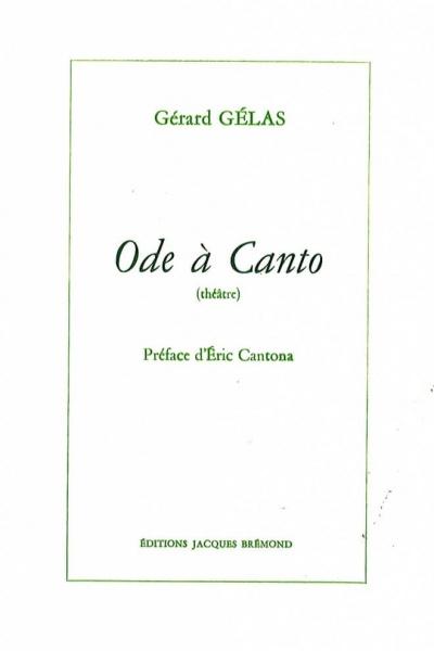 Ode a Canto de Gérard Gelas