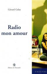 Radio mon Amour de Gérard Gelas